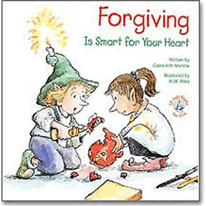 Forgiving - Is Smart for Your Heart <br>Carol Ann Morrow,  R. W. Alley (Paperback)