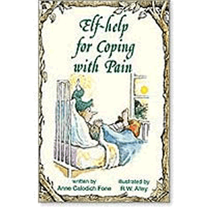 Elf-help for Coping With Pain <br>Anne Calodich Fone