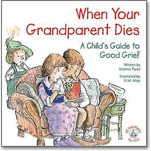 When Your Grandparent Dies - A Child's Guide to Good Grief <br>Victoria Ryan (Paperback)