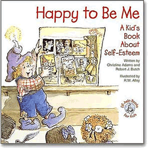 Happy to Be Me - A Kid's Book About Self-Esteem <br>Christine Adams (Paperback)