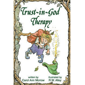 Trust-in-God Therapy <br>Carol Ann Morrow