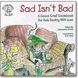 Sad Isn't Bad - A Good-Grief Guidebook for Kids Dealing With Loss <br>Michaelene Mundy (Paperback)