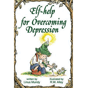 Elf-help for Overcoming Depression <br>Linus Mundy