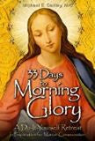33 Days to Morning Glory: A Do It Yourself Retreat in Preparation for Marian Consecration Michael Gaitley (Paperback)