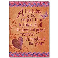 A Birthday is the Perfect Time to Think of all the Love and Grace Received Throughout the Years Birthday Greeting Card