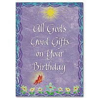 All God's Good Gifts On Your Birthday Greeting Card