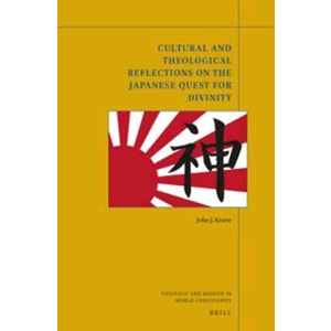 Cultural and Theological Reflections on the Japanese Quest for Divinity<br>John J. Keane (Paperback)