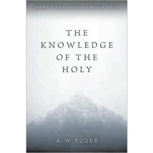 The Holy Trinity; The Knowledge of the Holy; A.W. Tozer