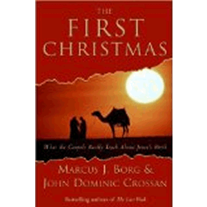 The First Christmas- What the Gospels Really Teach about Jesus's Birth <br>Marcus Borg (Paperback)