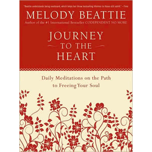 Journey to the Heart - Daily Meditations on the Path to Freeing Your Soul <br>Melody Beattie (Paperback)