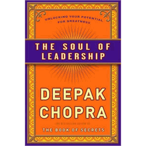 The Soul of Leadership - Unlocking Your Potential for Greatness <br>Deepak Chopra (Hard Cover)