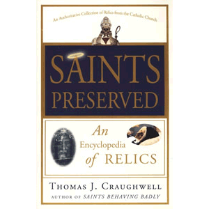 Saints Reserved - An Encyclopedia of Relics <br>Thomas J. Craughwell (Paperback)