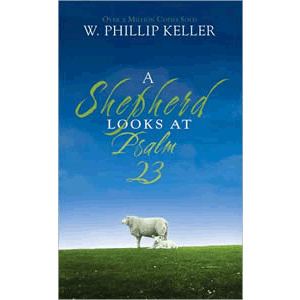 A Shepherd Looks at Psalm 23 <br>Phillip W. Keller (Paperback)