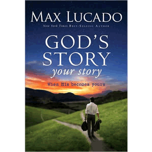 God's Story, Your Story - When His Becomes Yours <br>Max Lucado (Paperback)
