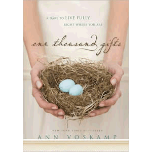 One Thousand Gifts - A Dare to Live Fully Right Where You Are <br>Ann Voskamp (Hard Cover)