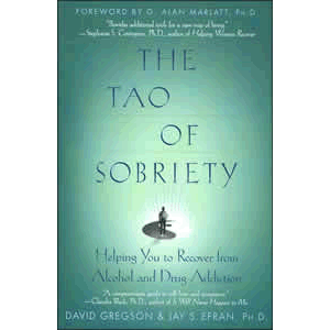 The Tao of Sobriety - Helping You to Recover from Alcohol and Drug Addiction <br>David Gregson (Paperback)