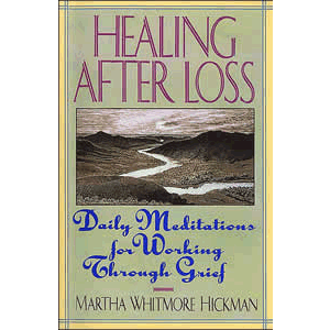 Healing After Loss - - Daily Meditations for Working Through Grief <br>Martha Whitmore Hickman (Paperback)