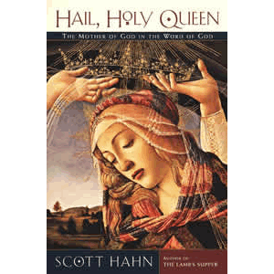 Hail, Holy Queen - The Mother of God in the Word of God <br>Scott Hahn (Paperback)