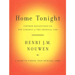 Home Tonight - Further Reflections on the Parable of the Prodigal Son <br>Henri Nouwen (Paperback)