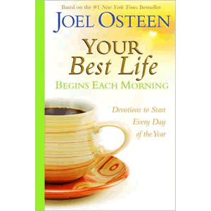 Your Best Life Begins Each Morning - Devotions to Start Every New Day of the Year <br>Joel Osteen (Hard Cover)