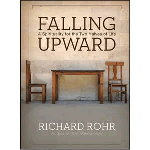 Falling Upward - A Spirituality for the Two Halves of Life <br>Richard Rohr (Hard Cover)