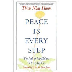 Peace is Every Step - The Path of Mindfulness in Everyday Life <br>Thich Nhat Hanh (Paperback)