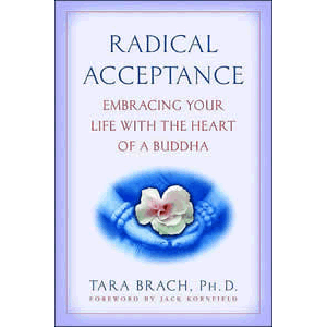 Radical Acceptance - Embracing Your Life with the Heart of a Buddha <br>Tara Brach (Paperback)