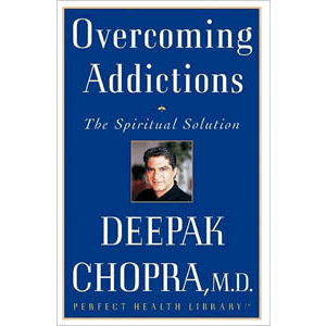 Overcoming Addictions <br>Deepak Chopra (Paperback)