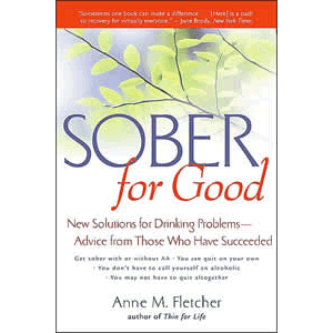 Sober for Good - New Solutions for Drinking Problems - -Advice from Those Who Have Succeeded <br>Anne M. Flecher (Paperback)