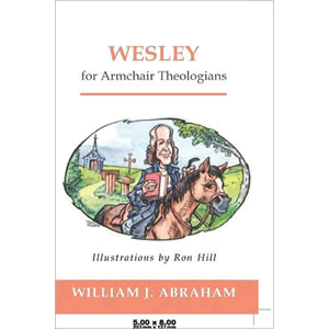Wesley for Armchair Theologians <br>William Abraham (Paperback)