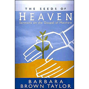 The Seeds of Heaven- Sermons on the Gospel of Matthew <br>Barbara B. Taylor (Paperback)