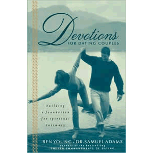 Devotions for Dating Couples - Building a Foundation for Spiritual Intimacy <br>Ben Young (Paperback)