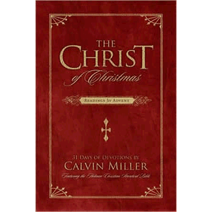 The Christ of Christmas- Readings for Advent- 31 Days of Devotions <br>Calvin Miller (Hard Cover)
