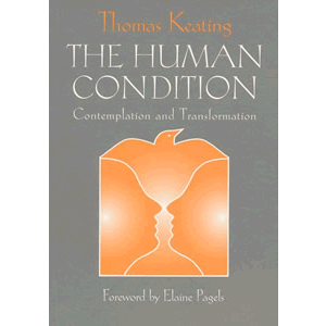 The Human Condition - Contemplation and Transformation <br>Thomas Keating (Paperback)