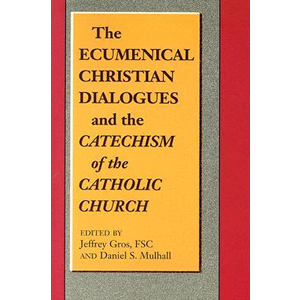 Ecumenical Christian Dialogue & the Catechism of the Catholic Church <br>(Paperback)