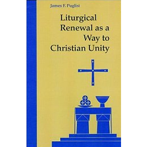 Liturgical Renewal as a way to Christian Unity <br>(Paperback)