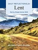 2020 Not By Bread Alone: Daily Reflections for Lent Large Print Michelle Francl-Donnay (Paperback)