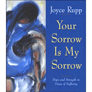 Your Sorrow Is My Sorrow - Hope and Strength in Times of Suffering <br>Joyce Rupp (Paperback)