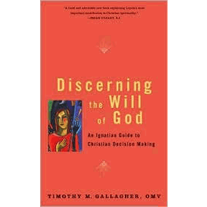 Discerning the Will of God - An Ignatian Guide to Christian Decision Making <br>Timothy M. Gallagher (Paperback)