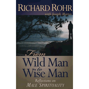 From Wild Man to Wise Man - Reflections on Male Spirituality <br>Richard Rohr (Paperback)