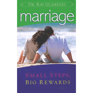 Marriage - Small Steps, Big Rewards <br>Ray Guarendi (Paperback)