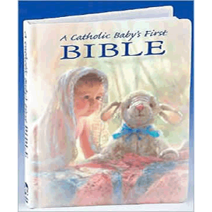 Catholic Baby's First Bible <br>Ruth Hannon (Hard Cover)