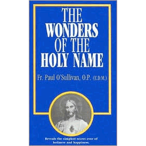 The Wonders of the Holy Name <br>Paul O'Suliivan (Paperback)