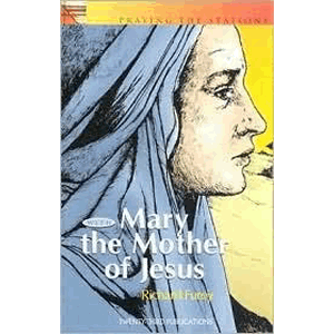 Praying the Stations with Mary Mother of Jesus <br>Richard Furey (Paperback)