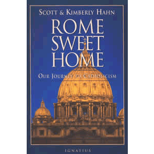 Rome Sweet Home - Our Journey to Catholicism <br>Scott Hahn (Paperback)