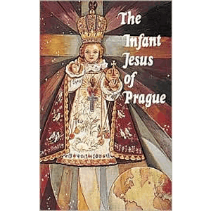 The Infant Jesus of Prague - Prayers to the Infant Jesus for All Occasions with a Short History of the Devotion <br>Ludvik Nemec (Paperback)