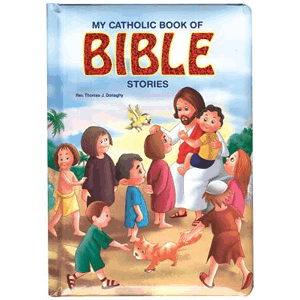 My Catholic Book of Bible Stories ( St Joseph Kids' Books ) <br>Thomas Donaghy Board Book