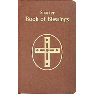 Shorter Book of Blessings <br>Catholic Book Publishing (Hard Cover)