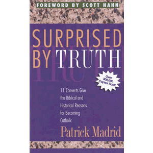 Surprised by Truth <br>Patrick Madrid (Paperback)