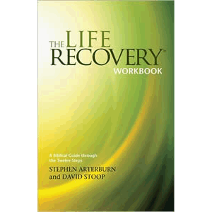 The Life Recovery Workbook - A Biblical Guide through the Twelve Steps <br>Stephen Arterburn (Paperback)